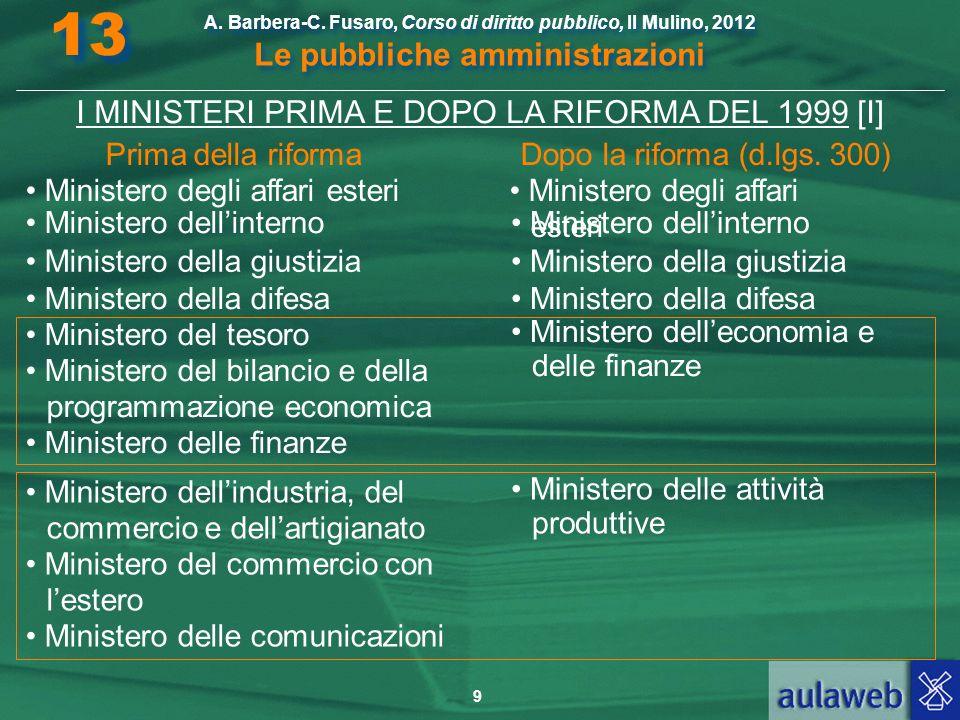 I MINISTERI PRIMA E DOPO LA RIFORMA DEL 1999 [I]